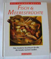 Fisch Meeresfrüchte Das moderne Kochbuch