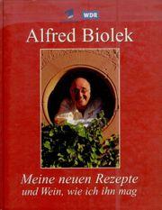 Alfred Biolek - Meine neuen Rezepte