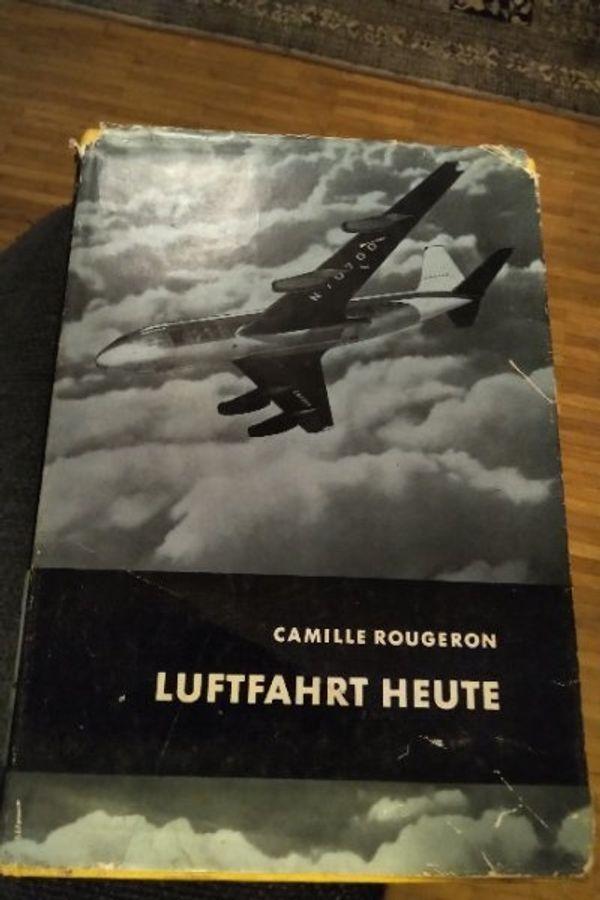 Buch Luftfahrt Heute von Camille Rougeron - München Obergiesing - Buch Luftfahrt Heute von Camille Rougeron - München Obergiesing