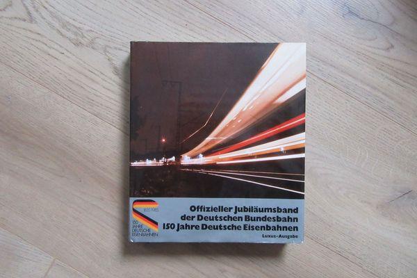 Eisenbahnfreunde 150 Jahre Deutsche Eisenbahnen