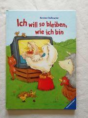Kinderbuch Ich will so bleiben