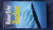 Rainer Erler Zucker - Roman einer