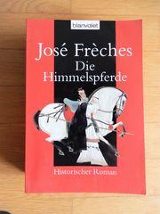 Jose Freches Die Himmelspferde historischer