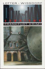 Downtown Frankfurt Krimi Johann Christian