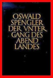 OSWALD SPENGLER - DER UNTERGANG DES