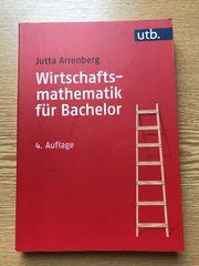 Wirtschaftsmathematik für Bachelor Jutta Arrenberg