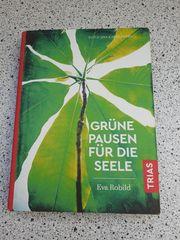 Entspannungsbuch Grüne Pausen für die